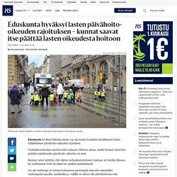 Eduskunta hyväksyi lasten päivähoito-oikeuden rajoituksen – kunnat saavat itse päättää lasten oikeudesta hoitoon - Eduskunta - Politiikka