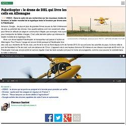 VIDEO - Paketkopter : le drone de DHL qui livre les colis en Allemagne