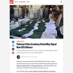 Pakistan Police Academy Attack May Signal New ISIS Alliance