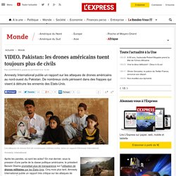 VIDEO. Pakistan: les drones américains tuent toujours plus de civils