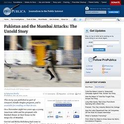 Pakistan and the Mumbai Attacks: The Untold Story