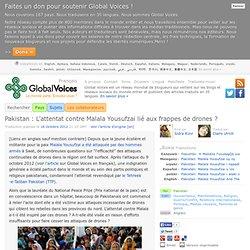 Pakistan : L'attentat contre Malala Yousufzai lié aux frappes de drones ?