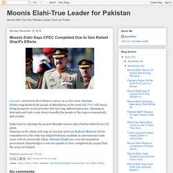 Moonis Elahi-True Leader for Pakistan: Moonis Elahi Says CPEC Completed Due to Gen Raheel Sharif's Efforts