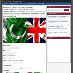 Pakistan vs England 2nd Test Toss Report - Cricket Highlights