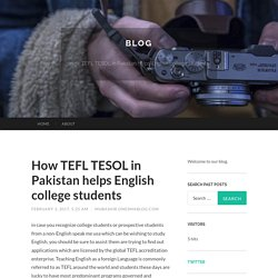 How TEFL TESOL in Pakistan helps English college students