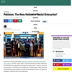 Pakistan: The New Hotbed of Social Enterprise?