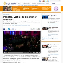 Pakistan: Victim, or exporter of terrorism?