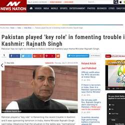 Pakistan played 'key role' in fomenting trouble in Kashmir: Rajnath Singh