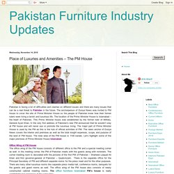 Pakistan Furniture Industry Updates: Place of Luxuries and Amenities – The PM House