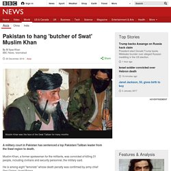 Pakistan to hang 'butcher of Swat' Muslim Khan