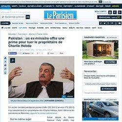 Pakistan : un ex-ministre offre une prime pour tuer le propriétaire de Charlie Hebdo