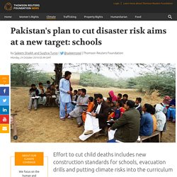 Pakistan's plan to cut disaster risk aims at a new target: ...