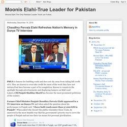 Moonis Elahi-True Leader for Pakistan: Chaudhry Pervaiz Elahi Refreshes Nation's Memory in Dunya TV Interview