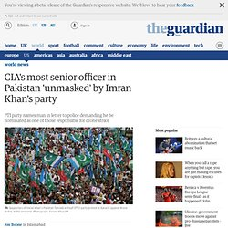 CIA's most senior officer in Pakistan 'unmasked' by Imran Khan's party