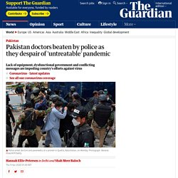 Pakistan doctors beaten by police as they despair of 'untreatable' pandemic