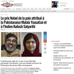 Le prix Nobel de la paix attribué à la Pakistanaise Malala Yousafzai et à l'Indien Kailash Satyarthi