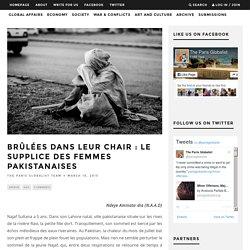 Brûlées dans leur chair : le supplice des femmes pakistanaises - The Paris Globalist