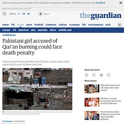 Pakistani girl accused of Qur'an burning could face death penalty