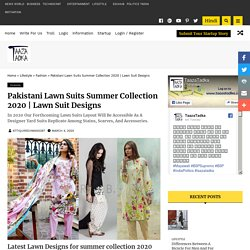 Pakistani Lawn Suits Summer Collection 2020
