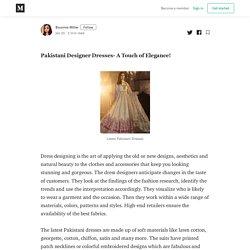Pakistani Designer Dresses- A Touch of Elegance! - Bounnie Miller - Medium