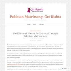 Find Men and Women For Marriage Through Pakistani Matrimonials – Pakistan Matrimony: Get Rishta