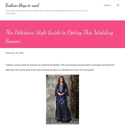 The Pakistani Style Guide to Opting This Wedding Season