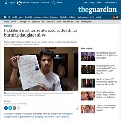 Pakistani mother sentenced to death for burning daughter alive