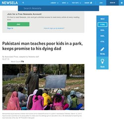 Pakistani man teaches poor kids in a park, keeps promise to his dying dad