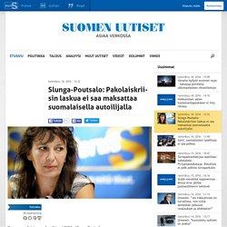 Slunga-Poutsalo: Pakolaiskriisin laskua ei saa maksattaa suomalaisella autoilijalla