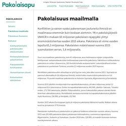 Pakolaisuus maailmalla - Suomen Pakolaisapu