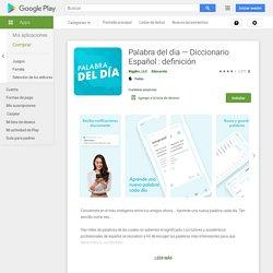 Palabra del dìa — Diccionario Español : definición - Apps en GooglePlay