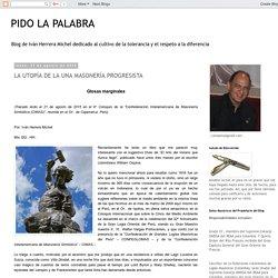 PIDO LA PALABRA: LA UTOPÍA DE LA UNA MASONERÍA PROGRESISTA