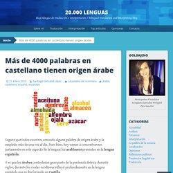 Más de 4000 palabras en castellano tienen origen árabe