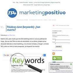 Palabras clave (keywords): ¿han muerto?: Marketing Positivo