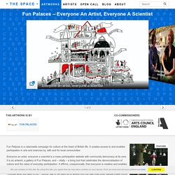 Fun Palaces – Everyone an artist, everyone a scientist - The Space