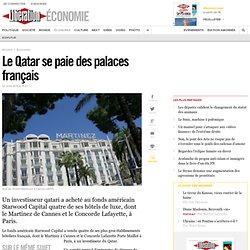 Le Qatar se paie des palaces français