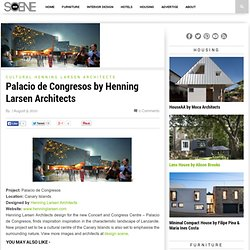 Palacio de Congresos by Henning Larsen Architects