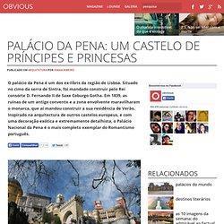 Palácio da Pena: um castelo de príncipes e princesas