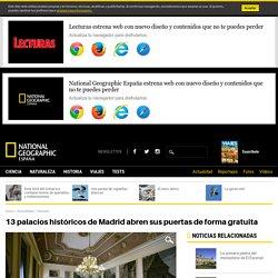 13 palacios históricos de Madrid abren sus puertas de forma gratuita