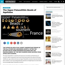 The Upper Palaeolithic Beads of Aquitaine – HeritageDaily