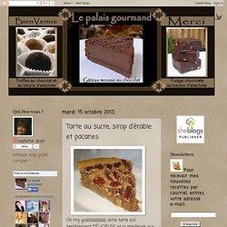 Le palais gourmand: Tarte au sucre, sirop d'érable et pacanes