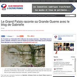 Le Grand Palais raconte sa Grande Guerre avec le blog de Gabrielle