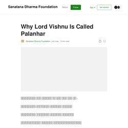 Why Lord Vishnu Is Called Palanhar