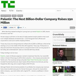 Palantir: The Next Billion-Dollar Company Raises $90 Million
