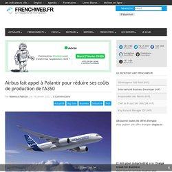 Airbus fait appel à Palantir pour réduire ses coûts de production de l'A350