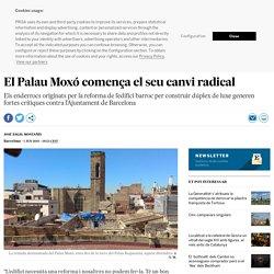 El Palau Moxó comença el seu canvi radical