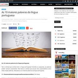 As 10 maiores palavras da língua portuguesa