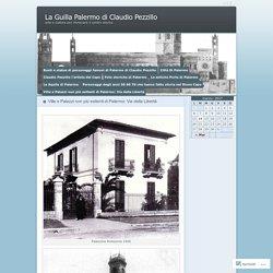 Ville e Palazzi non più esitenti di Palermo: Via della Libertà