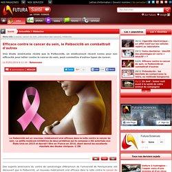 Efficace contre le cancer du sein, le Palbociclib en combattrait d'autres