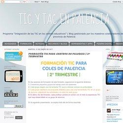 TIC Y TAC EN PALENCIA: Formación TIC para Centros de Palencia